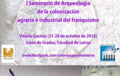 I Seminario de arqueología de la colonización agraria e industrial del franquismo