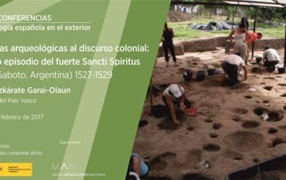 """Conferencia """"Enmiendas arqueológicas al discurso colonial: el trágico episodio del fuerte Sancti Spiritus"""""""