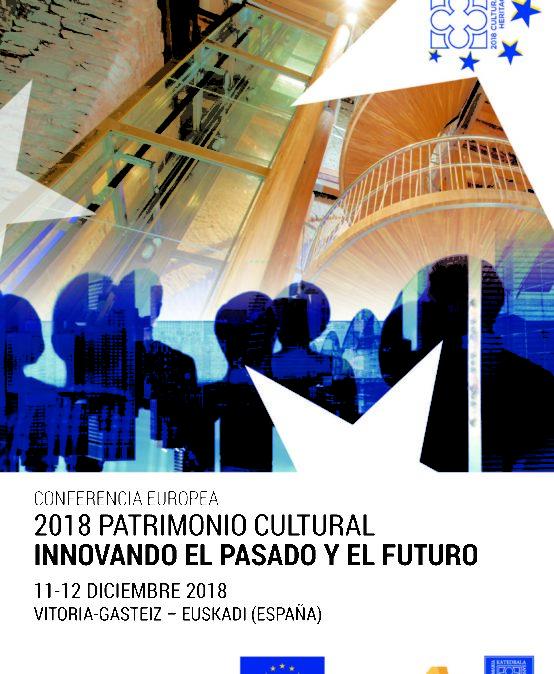 CONFERENCIA EUROPE 2018 PATRIMONIO CULTURAL INNOVANDO EL PASADO Y EL FUTURO en Vitoria- Gasteiz
