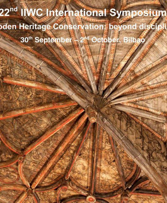 "22nd IIWC International Symposium ""Wooden heritage conservation: beyond disciplines"" , Bilbao & 1st IIWC Course on wooden heritage conservation, San Sebastian"