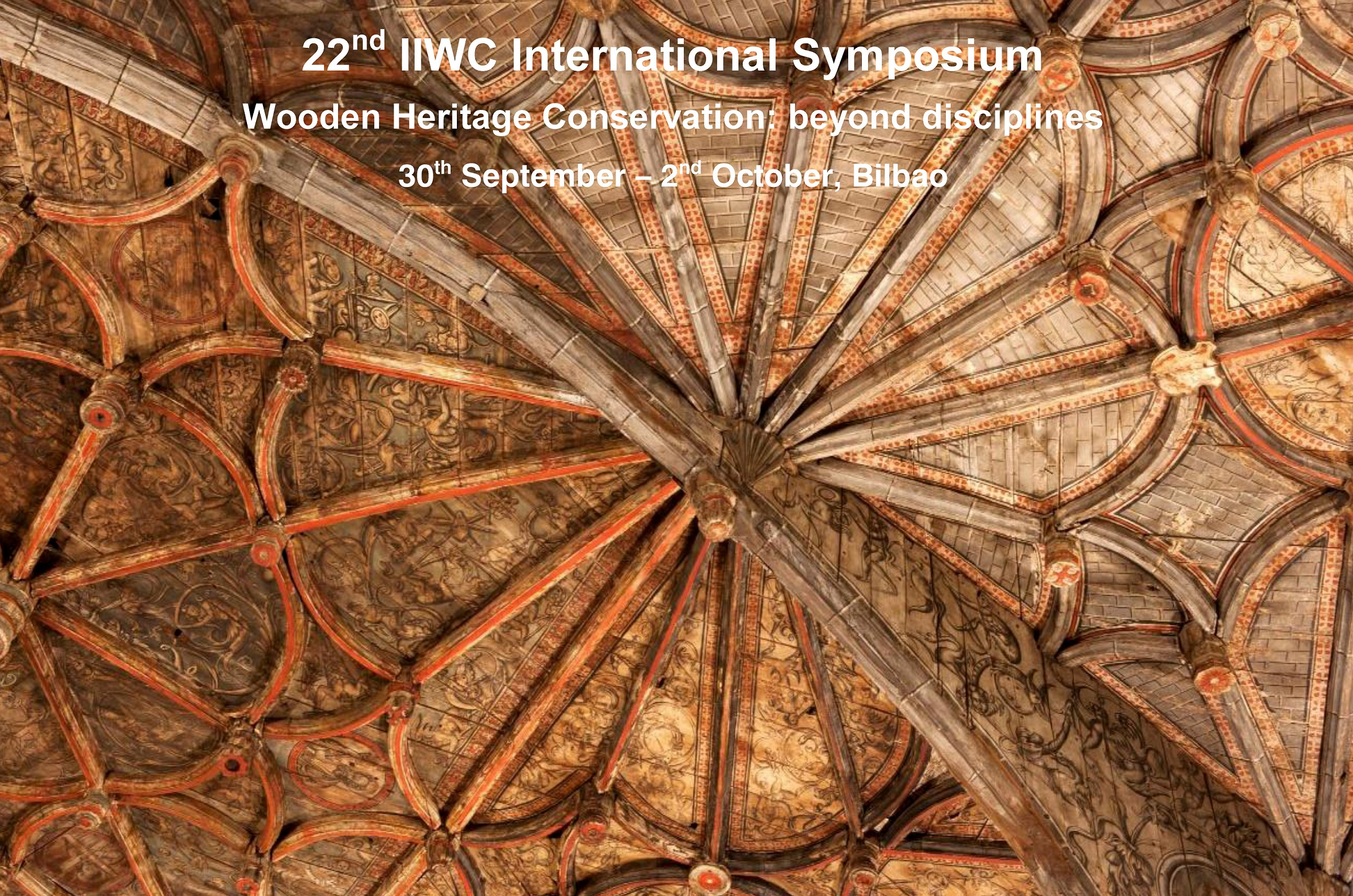 "22nd IIWC International Symposium ""Wooden heritage conservation: beyond disciplines"" , Bilbao & 1st IIWC Course on wooden heritage conservation, San Sebastian"